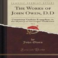 The Works of John Owen, D.D, Vol. 8
