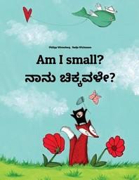 Am I small? ನಾನು ಚಿಕ್ಕವಳೇ?