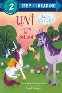 Uni Goes to School (Uni the Unicorn)
