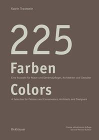 225 Farben. Neuauflage / 225 Colors : Eine Auswahl fur Maler und Denkmalpfleger, Architekten und Ges