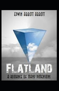 """Flatland A Romance of Many Dimensions(classics illustrated) """