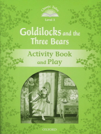 Classic Tales Level 3 : Goldilocks and the Three Bears (Activity Book and Play)
