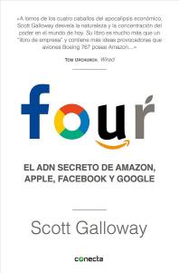 Four. El Adn Secreto de Amazon, Apple, Facebook Y Google / The Four