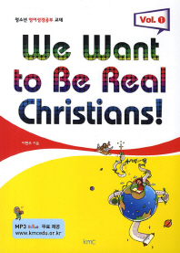 We Want to Be Real Christians