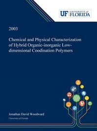 Chemical and Physical Characterization of Hybrid Organic-inorganic Low-dimensional Coodination Polymers /