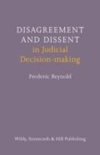 Disagreement and Dissent in Judicial Decision-Making