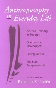 Anthroposophy in Everyday Life