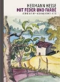Hermann Hesse Mit Feder Und Farbe /Allemand