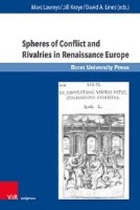 Spheres of Conflict and Rivalries in Renaissance Europe