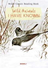 시턴 동물기 - 내가 아는 야생 동물 : Wild Animals I Have Known (영문판)