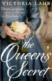 The Queen's Secret. Victoria Lamb