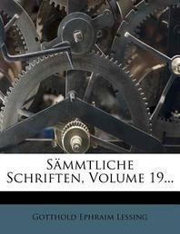 Gotthold Ephraim Lessing's Sammtliche Schriften.