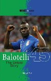 Balotelli - The Untold Story