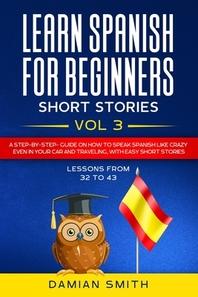 Learn Spanish For Beginners - Short Stories