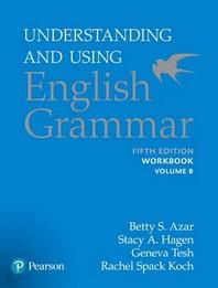 Understanding and Using English Grammar. B(Workbook)