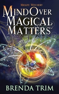 Mind Over Magical Matters