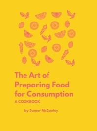 The Art of Preparing Food for Consumption