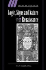 """""""Logic, Signs and Nature in the Renaissance"""""""