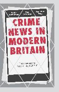 Crime News in Modern Britain