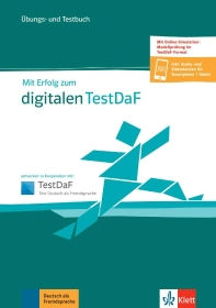 Mit Erfolg zum Digitalen TestDaF B2-C1. ?bungs- und Testbuch + Online