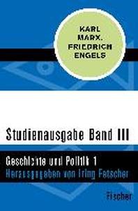 Studienausgabe in 4 Baenden - III. Geschichte und Politik 1