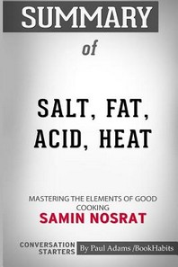 Summary of Salt, Fat, Acid, Heat