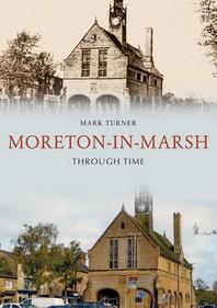 Moreton-In-Marsh Through Time
