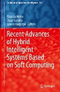 Recent Advances of Hybrid Intelligent Systems Based on Soft Computing