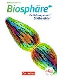 Biosphaere Sekundarstufe II. Zellbiologie und Stoffwechsel