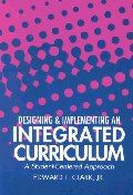 Designing & Implementing an Integrated Curriculum : A