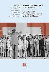 Kulturen der Schulmusik in der Schweiz