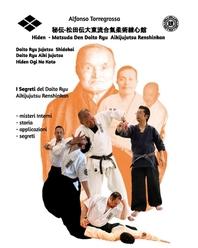 Jujitsu - Jujutsu Matsuda den Daito Ryu Aikijujutsu Renshinkan Vol. 3 - I segreti Hiden 秘伝-松田伝大東&#279