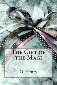 The Gift of the Magi O. Henry