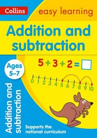 Collins Easy Learning Age 5-7 -- Addition and Subtraction Ages 5-7