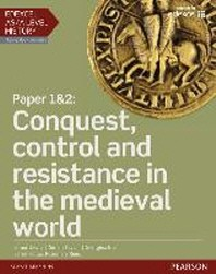 Edexcel AS/A Level History, Paper 1&2: Conquest, Control and
