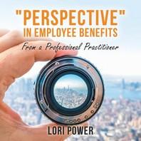 Perspective in Employee Benefits