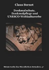 Denkmalschutz, Denkmalpflege und UNESCO-Weltkulturerbe