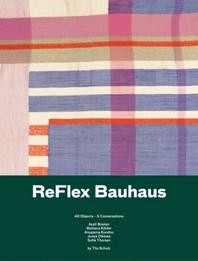 Reflex Bauhaus. 40 Objects - 5 conversations