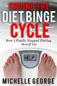 Ending The Diet Binge Cycle