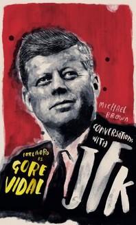 Conversations with JFK