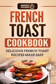 French Toast Cookbook