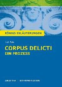 Corpus Delicti: Ein Prozess von Juli Zeh. Koenigs Erlaeuterungen.