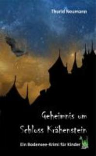 Geheimnis um Schloss Kraehenstein - Ein Bodensee-Krimi fuer Kinder