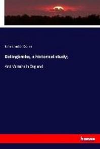 Bolingbroke, a historical study;