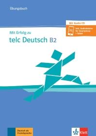 Mit Erfolg zu telc Deutsch B2. ?bungsbuch und Audio-CD
