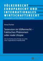 Sezession Im Voelkerrecht - Faktisches Phaenomen Oder Reale Utopie