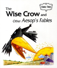 The Wise Crow and Other Aesop s Fables