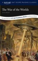 War of the Worlds : A Kaplan SAT Score-raising Classic