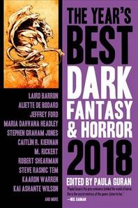 The Year's Best Dark Fantasy & Horror 2018 Edition