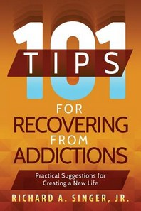 101 Tips for Recovering from Addictions
